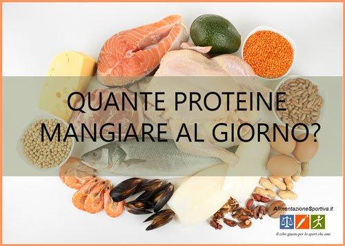 Quante proteine assumere al giorno?