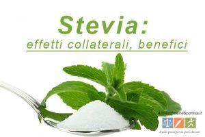 Stevia controindicazioni: effetti collaterali e benefici