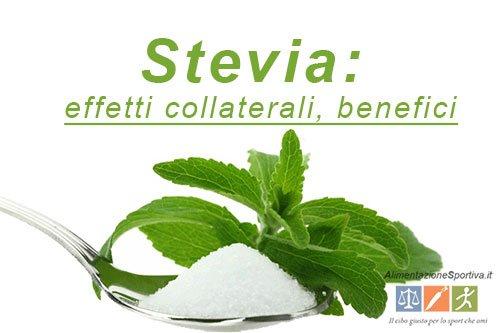 Stevia Controindicazioni: Effetti Collaterali, Benefici, Usi e Proprietà