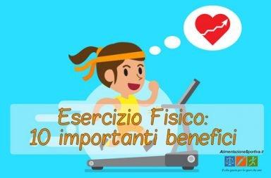 Esercizio Fisico: 10 importanti benefici