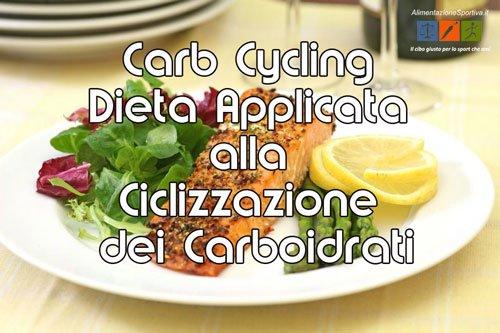 Carb Cycling: Dieta Applicata alla Ciclizzazione dei Carboidrati