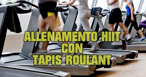 Come fare allenamento HIIT con Tapis Roulant