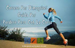 Dimagrire Con La Corsa: Guida E Scheda Per Iniziare