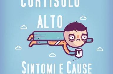 Cortisolo Alto: Sintomi e Cause