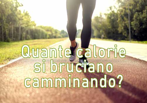 Quante calorie si bruciano camminando?